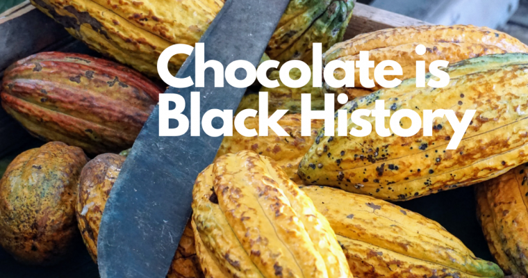 Chocolate IS Black History